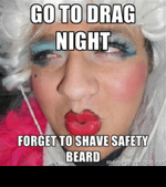thumb_go-to-drag-night-forget-to-shave-safety-beard-memegenerator-net-50446926.png
